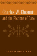 Charles W. Chesnutt and the Fictions of Race cover