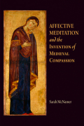Affective Meditation and the Invention of Medieval Compassion Cover