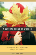 Natural Sense of Wonder: Connecting Kids with Nature through the Seasons