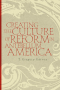 Creating the Culture of Reform in Antebellum America cover