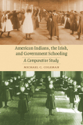 American Indians, the Irish, and Government Schooling Cover