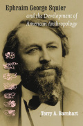 Ephraim George Squier and the Development of American Anthropology Cover