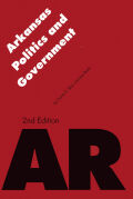 Arkansas Politics and Government, Second Edition Cover