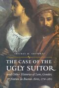 The Case of the Ugly Suitor and Other Histories of Love, Gender, and Nation in Bueno Cover