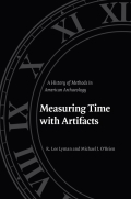 Measuring Time with Artifacts: A History of Methods in American Archaeology