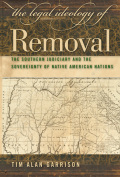 Legal Ideology of Removal: The Southern Judiciary and the Sovereignty of Native American Nations