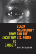 Black Masculinity and the U.S. South Cover
