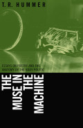 Muse in the Machine: Essays on Poetry and the Anatomy of the Body Politic