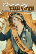 Romancing the Vote: Feminist Activism in American Fiction, 1870-1920