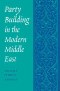 Party Building in the Modern Middle East