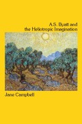 A.S. Byatt and the Heliotropic Imagination Cover