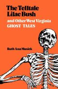 The Telltale Lilac Bush and Other West Virginia Ghost Tales Cover