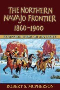 Northern Navajo Frontier 1860 1900 cover