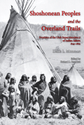 Shoshonean Peoples and the Overland Trail: Frontiers of the Utah Superintendency of Indian Affairs, 1849–1869