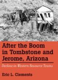 After The Boom In Tombstone And Jerome, Arizona Cover