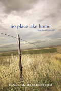 No Place Like Home: Notes from a Western Life