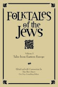 Folktales of the Jews, Volume 2: Tales from Eastern Europe