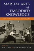 Martial Arts as Embodied Knowledge: Asian Traditions in a Transnational World