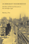An Immigrant Neighborhood: Interethnic and Interracial Encounters in New York before 1930