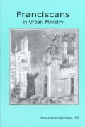 Franciscans In Urban Ministry Cover