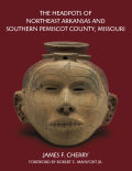The Headpots of Northeast Arkansas and Southern Pemiscot County, Missouri