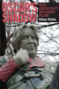 Oscar's Shadow: Wilde, Homosexuality and Modern Ireland