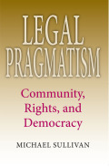 Legal Pragmatism: Community, Rights, and Democracy