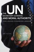 The UN Secretary-General and Moral Authority Cover