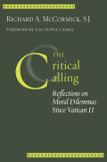 The Critical Calling: Reflections on Moral Dilemmas Since Vatican II