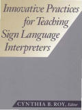 Innovative Practices for Teaching Sign Language Interpreters Cover