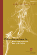 Philippe Lacoue-Labarthe: Representation and the Loss of the Subject