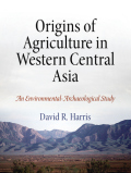 Origins of Agriculture in Western Central Asia: An Environmental-Archaeological Study