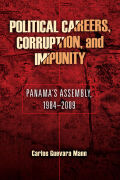 Political Careers, Corruption, and Impunity: Panama's Assembly, 1984-2009