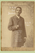 A Cry For Justice: Daniel Rudd and His Life in Black Catholicism, Journalism, and Activism, 1854-1933