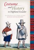 Costume and History in Highland Ecuador Cover