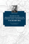 Record of the Organizations Engaged in the Campaign, Siege, and Defense of Vicksburg