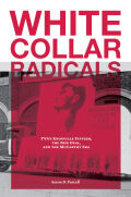 White Collar Radicals: TVA's Knoxville Fifteen, the New Deal, and the McCarthy Era
