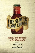 The Slaw and the Slow Cooked: Culture and Barbecue in the Mid-South