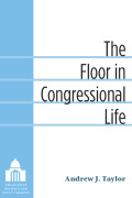 The Floor in Congressional Life