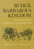 Rude and Barbarous Kingdom: Russia in the Accounts of Sixteenth-Century English Voyagers