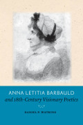 Anna Letitia Barbauld and Eighteenth-Century Visionary Poetics Cover