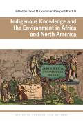Indigenous Knowledge and the Environment in Africa and North America Cover