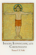 Images, Iconoclasm, and the Carolingians