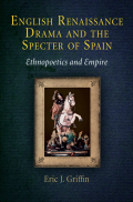 English Renaissance Drama and the Specter of Spain