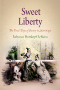 Sweet Liberty: The Final Days of Slavery in Martinique