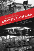 Remembering Roadside America: Preserving the Past as Landscape and Place