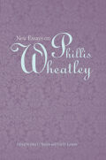 New Essays on Phillis Wheatley cover