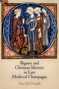 Bigamy and Christian Identity in Late Medieval Champagne Cover