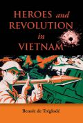 Heroes and Revolution in Vietnam, 1948-1964 Cover