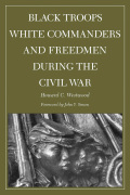 Black Troops, White Commanders and Freedmen during the Civil War cover